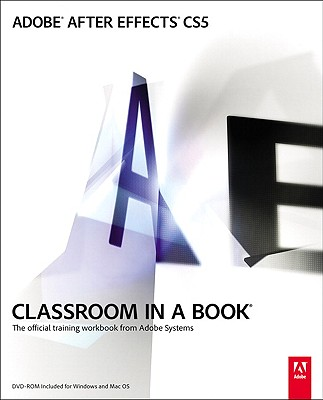 Pearson P T R Adobe After Effects CS5 Classroom in a Book By Adobe Systems (COR) at Sears.com