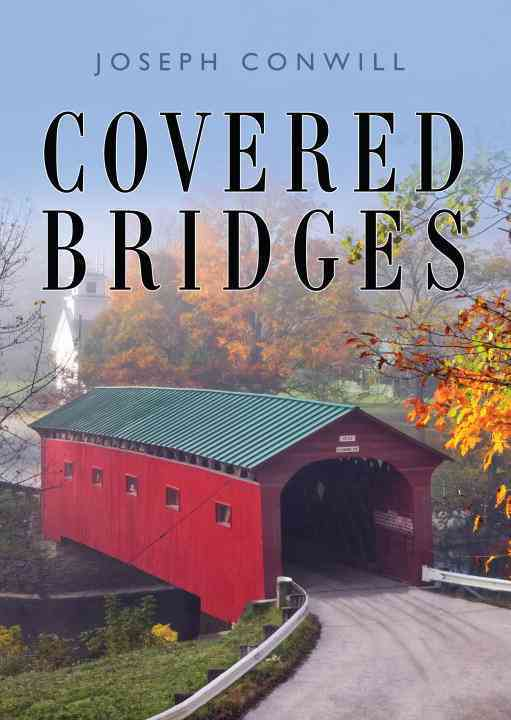 Covered Bridges By Conwill, Joseph
