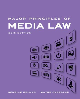 Major Principles of Media Law, 2015 By Overbeck, Wayne/ Belmas, Genelle